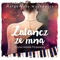 Zatańcz ze mną - Małgorzata Wachowicz - audiobook