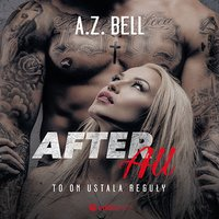 After All. To on ustala reguły - A.Z. Bell - audiobook