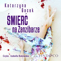Śmierć na Zanzibarze. Śledztwa Magdy. Tom 3 - Katarzyna Gacek - audiobook