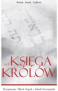 Księgi Królów Rabina Cylkowa - Izaak Cylkow - ebook