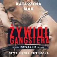 Żywioł gangstera - Katarzyna Mak - audiobook
