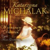 Wiśniowy dworek - Katarzyna Michalak - audiobook