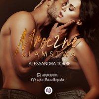 Mroczne kłamstwa - Alessandra Torre - audiobook