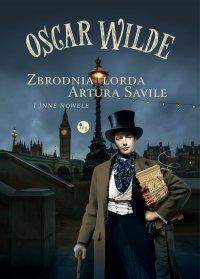 Zbrodnia lorda Artura Saville i inne nowele - Oscar Wilde - ebook