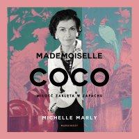 Mademoiselle Coco. Miłość zaklęta w zapachu - Michelle Marly - audiobook