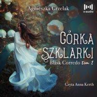 Córka Szklarki - Agnieszka Grzelak - audiobook