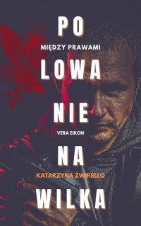 Polowanie na Wilka - Katarzyna Żwirełło - ebook