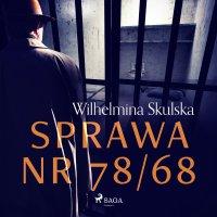Sprawa nr 78/68 - Wilhelmina Skulska - audiobook