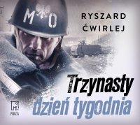 Trzynasty dzień tygodnia - Ryszard Ćwirlej - audiobook
