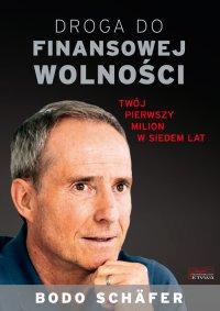 Droga do finansowej wolności - Bodo Schäfer - ebook