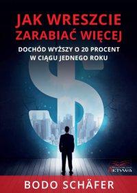 Jak wreszcie zarabiać więcej - Bodo Schäfer - ebook