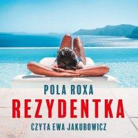 Rezydentka - Pola Roxa - audiobook