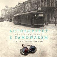 Autoportret z samowarem - Krzysztof Beśka - audiobook