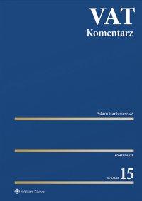 VAT. Komentarz 2021 - Adam Bartosiewicz - ebook