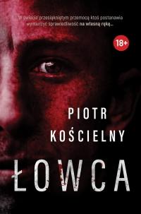 Łowca - Piotr Kościelny - ebook