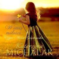 W imię miłości - Katarzyna Michalak - audiobook