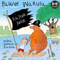 Kajtek i Yetik - Paweł Wakuła - audiobook