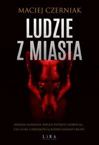 Ludzie z Miasta - Maciej Czerniak - ebook