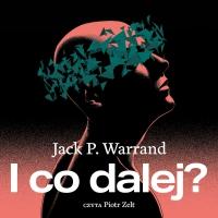 I co dalej? - Jack P. Warrand - audiobook