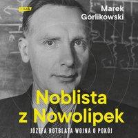 Noblista z Nowolipek - Marek Górlikowski - audiobook