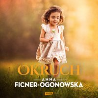 Okruch - Anna Ficner-Ogonowska - audiobook
