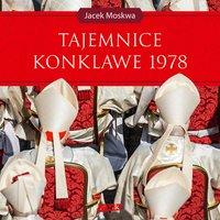 Tajemnice konklawe 1978 - Jacek Moskwa - audiobook