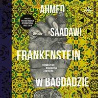 Frankenstein w Bagdadzie - Ahmed Saadawi - audiobook