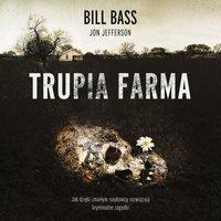 Trupia Farma - Bill Bass - audiobook
