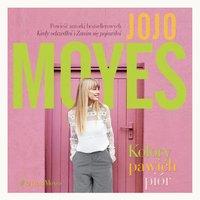 Kolory pawich piór - Jojo Moyes - audiobook