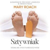 Sztywniak. Osobliwe życie nieboszczyków - Mary Roach - audiobook