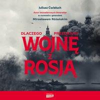 Dlaczego przegramy wojnę z Rosją - Juliusz Ćwieluch - audiobook
