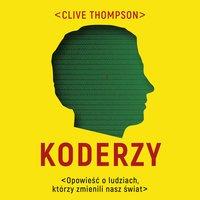 Koderzy. Opowieść o ludziach, którzy zmienili nasz świat - Clive Thompson - audiobook