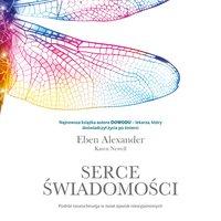 Serce świadomości. Podróż neurochirurga w świat zjawisk niewyjaśnionych - Alexander Eben - audiobook