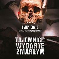 Tajemnice wydarte zmarłym [2019] - Emily Craig - audiobook