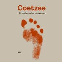 Czekając na barbarzyńców - J. M. Coetzee - audiobook