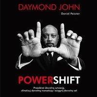 Powershift. Przeobraź dowolną sytuację, sfinalizuj dowolną transakcję i osiągnij dowolny cel - Daymond John - audiobook