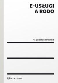E-usługi a RODO - Małgorzata Ciechomska - ebook
