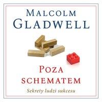 Poza schematem. Sekrety ludzi sukcesu - Malcolm Gladwell - audiobook