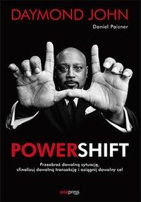 Powershift. Przeobraź dowolną sytuację, sfinalizuj dowolną transakcję i osiągnij dowolny cel - Daymond John - ebook