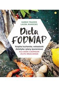 Dieta FODMAP. Książka kucharska, wskazówki dietetyka i plany żywieniowe dla osób z zespołem jelita drażliwego - Karen Frazier - ebook