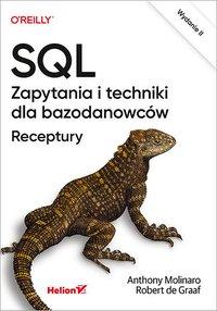 SQL. Zapytania i techniki dla bazodanowców. Receptury. Wydanie II - Anthony Molinaro - ebook