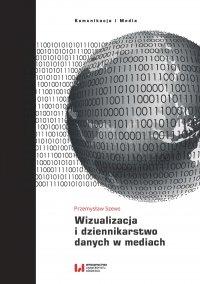 Wizualizacja i dziennikarstwo danych w mediach - Piotr Szews - ebook