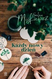 Każdy nowy dzień - Ewelina Miśkiewicz - ebook
