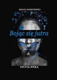 Bojącsię jutra - Sylvia Wyka - ebook