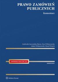 Prawo zamówień publicznych. Komentarz 2021 - Andrzela Gawrońska-Baran - ebook