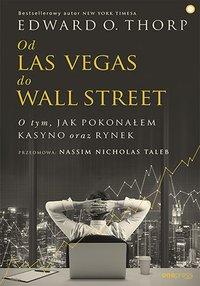 Od Las Vegas do Wall Street. O tym, jak pokonałem kasyno oraz rynek - Edward O. Thorp - ebook