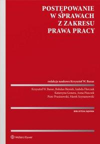 Postępowanie w sprawach z zakresu prawa pracy - Krzysztof Baran - ebook