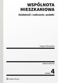 Wspólnota mieszkaniowa. Działalność, rozliczenia, podatki - Eugenia Śleszyńska - ebook
