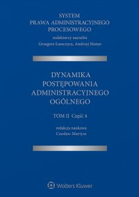 System Prawa Administracyjnego Procesowego. Tom 2. Część 4. Dynamika postępowania administracyjnego ogólnego - Czesław Martysz - ebook
