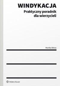 Windykacja. Praktyczny poradnik dla wierzycieli - Monika Bekas - ebook